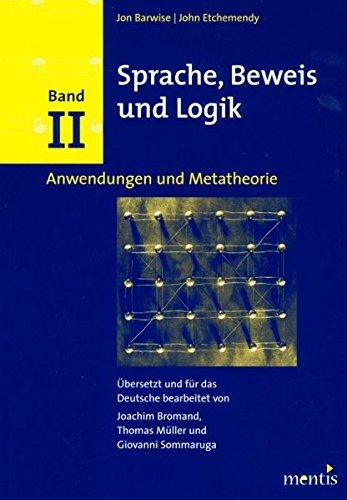 Sprache, Beweis und Logik. Band II: Anwendungen und Metatheorie