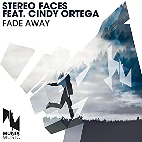 Stereo Faces feat. Cindy Ortega -Fade Away