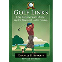 Golf Links: Chay Burgess, Francis Ouimet and the Bringing of Golf to America