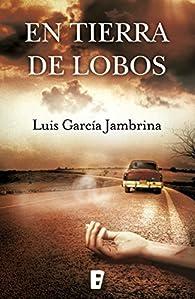 En tierra de lobos par Luis García Jambrina