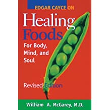 Edgar Cayce on Healing Foods: For Body, Mind, and Soul
