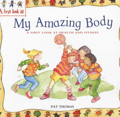 My amazing body : a first look at health and fitness