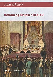 Access to History: Reforming Britain 1815-1850