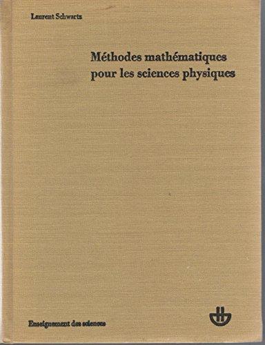 Méthodes mathématiques pour les sciences physiques avec le concours de Denise Huet (1ere édition)