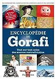 Encyclopédie du Gorafi. Tout sur tout selon des sources contradictoires (ARTHAUD - COLL) (French Edition)