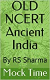 #5: OLD NCERT Ancient India: By RS Sharma
