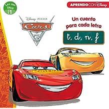 Cars 3. Un cuento para cada letra: t, d, n, f (Leo con Disney Nivel 1)