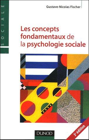 Les concepts fondamentaux de la psychologie sociale par Gustave-Nicolas Fischer