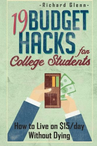 19 Budget Hacks For College Students How To Live On 15 Day Without Dying