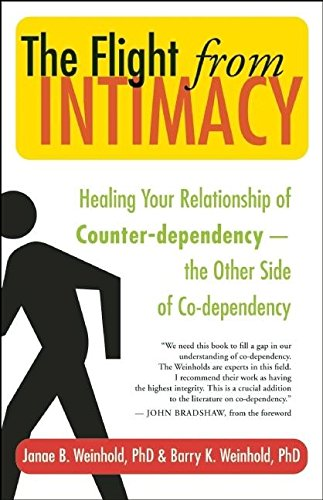 The Flight from Intimacy: Healing Your Relationship of Counter-Dependence -- The Other Side of Co-Dependency