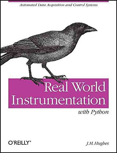 [(Real World Instrumentation with Python : Automated Data Acquisition and Control Systems)] [By (author) John M. Hughes] published on (December, 2010)