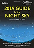 2019 Guide to the Night Sky: A month-by-month guide to exploring the skies above Brit...
