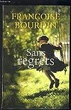 Sans regrets / Françoise Bourdin | Bourdin, Françoise (1952-...). Auteur