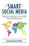 Image de Smart Social Media: Guía para convertirse en un consultor de Social Media exitoso