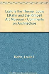 Light Is the Theme: Louis I Kahn and the Kimbell Art Museum by Nell E. Johnson (1975-06-30)