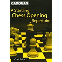 Startling Chess Opening Repertoire (Cadogan Chess)
