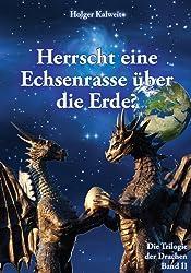Herrscht eine Echsenrasse über die Erde?: Weltverführer und Menschenjäger -  Dämonokratie der Drachen bis heute - Niederschmetternde Zeugnisse der alten Griechen