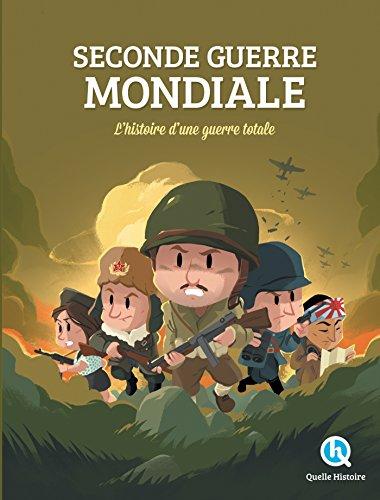 Seconde Guerre Mondiale: L'histoire d'une guerre totale