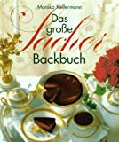 Das gro?e Sacher Backbuch