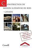 Telecharger Livres Construction De Maison A Ossature De Bois Societe Canadienne D Hypotheques Et De Logement (PDF,EPUB,MOBI) gratuits en Francaise