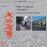 New american urbanism. Ediz. illustrata