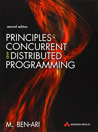 Principles of Concurrent and Distributed Programming: Algorithms and Models (Prentice-Hall International Series in Computer Science)
