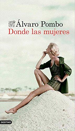 Donde las mujeres (Volumen independiente) por Álvaro Pombo