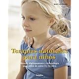 Terapias naturales para niños: Masaje, digitopuntura y reflexología para niños de entre 4 y 12 años (EMBARAZO, BEBE Y NIÑO)
