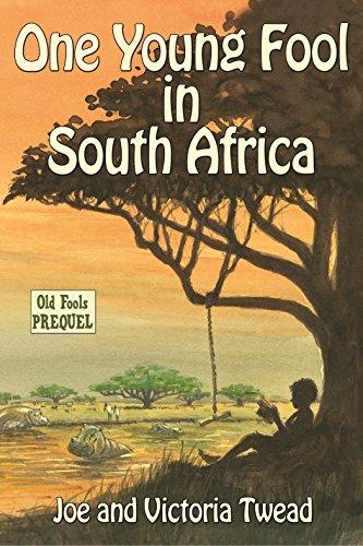 One Young Fool in South Africa (Old Fools Book 6) (English Edition) por Joe Twead