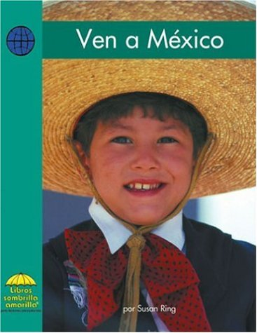 Ven A Mexico (Yellow Umbrella Books (Spanish)) por Susan Ring