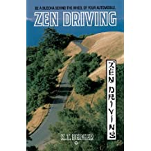 Zen Driving: Be a Buddha Behind the Wheel of Your Automobile