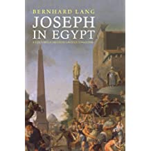 Joseph in Egypt: A Cultural Icon from Grotius to Goethe