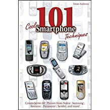101 Cool Smartphone Techniques: Covers Series 60 Phones from Nokia, Samsung, Siemens, Panasonic, Sendo, and More! 1st edition by Andrews, Dean (2005) Paperback