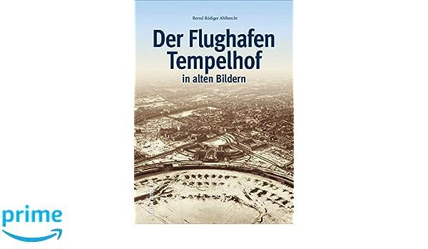 Der Flughafen Tempelhof In Alten Bildern Historischer Bildband Mit