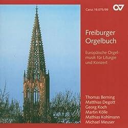 Freiburger Orgelbuch - Europäische Orgelmusik für Liturgie und Konzert