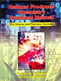 Natural Products Chemistry Practical Manual: For Science and Pharmacy Courses