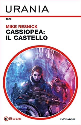 Cassiopea: il castello (Urania) di [Resnick, Mike]