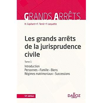 Les grands arrêts de la jurisprudence civile T1. Introduction, personnes, famille - 13e éd.