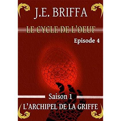 Le Cycle de l'oeuf - Saison 1 - L'Archipel de la Griffe: Episode 4