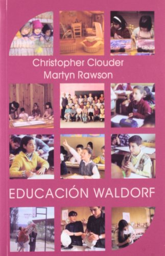 Educación Waldorf: ideas de Rudolf Steihei en la práctica por Christopher Clouder