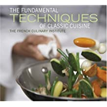 Fundamental Techniques of Classic Cuisine