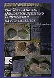 Von Opferschalen, Druidenschüsseln und Linienrätseln im Fichtelgebirge - Rudolf Zemek
