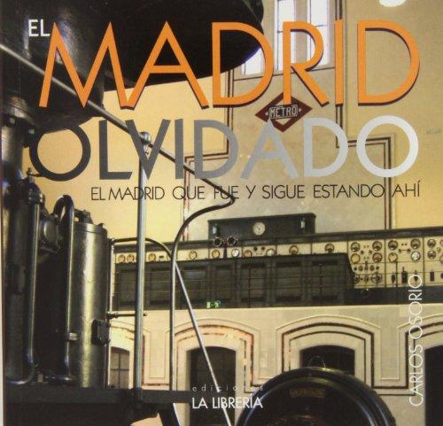 El Madrid olvidado: El Madrid que fue y sigue estando ahí por Carlos Osorio García de Oteyza