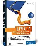 LPIC-1: Sicher zur erfolgreichen Linux-Zertifizierung