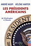 Les présidents américains : De Washington à Obama