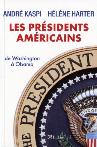 Les présidents américains : De Washington à Obama