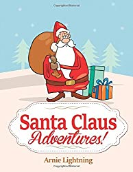 Santa Claus Adventures!: Short Stories, Christmas Jokes, and Games: Volume 1 by Arnie Lightning (2015-11-17)