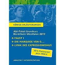 Abitur-Paket Nordrhein-Westfalen 2019 Deutsch Grundkurs - Königs Erläuterungen.: Ein Bundle mit allen Lektürehilfen zur Abiturprüfung: Faust, Die Marquise von O..., Lyrik des Expressionismus
