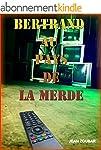 Bertrand au pays de la merde (DEBUT)