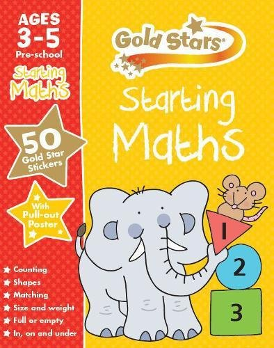 Gold Stars Starting Maths Ages 3-5 Pre-school (Gold Stars Preschool Workbooks)